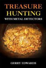 Treasure Hunting With Metal Detectors - Gerry Edwards