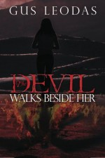 The Devil Walks Beside Her - Gus Leodas