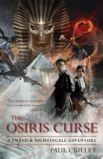 The Osiris Curse (Tweed & Nightingale Adventure, #2) - Paul Crilley