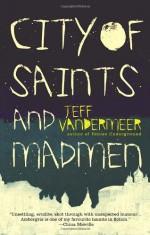 City of Saints and Madmen - Jeff VanderMeer, Michael Moorcock