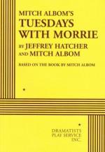 Mitch Albom's Tuesdays with Morrie - Mitch Albom