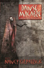 Danse Macabre: Close Encounters with the Reaper - Nancy Kilpatrick, Tom Dullemond, Edward M. Erdelac, Gabriel Boutros, Lorne Dixon, Sabrina Furminger, J.Y.T. Kennedy, William Meikle, Suzanne Church, Brad Carson, Angela Roberts, Bev Vincent, Tom Piccirilli, Opal Edgar, Lawrence Salani, S.S. Hampton Sr., Brian Hodge, Tanit
