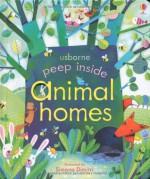 Peep Inside Animal Homes - Anna Milbourne, Simona Dimitri