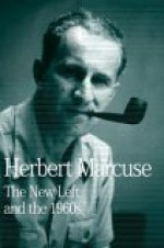 The New Left and the 1960s: Collected Papers of Herbert Marcuse, Volume 3 - Herbert Marcuse, Douglas M. Kellner