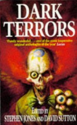 Dark Terrors: The Gollancz Book of Horror - Christopher Fowler, Mark Morris, Peter Straub, Michael Marshall Smith, Stephen Jones, Ramsey Campbell, Brian Lumley, Karl Edward Wagner, David Sutton, Nicholas Royle, Steve Rasnic Tem, Mandy Slater, Richard Christian Matheson, Lisa Morton, Roberta Lannes, Terry Lamsley,