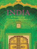 India: In Word and Image, Revised, Expanded and Updated: In Word and Image - Eric Meola, Bharati Mukherjee