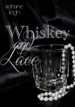 Whiskey and Lace - Adriane Leigh
