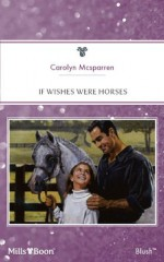 Mills & Boon : If Wishes Were Horses (Family Man) - Carolyn McSparren
