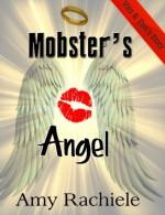 Mobster's Angel - Amy Rachiele