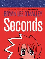 Seconds (Hors Collection Dargaud) (French Edition) - Bryan Lee O'Malley, Bryan Lee O'Malley