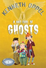A Bad Case of Ghosts (Barnes and The Brains) - Kenneth Oppel