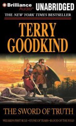 The Sword of Truth, Books 1-3: Wizard's First Rule, Stone of Tears, Blood of the Fold - Terry Goodkind, Sam Tsoutsouvas, Jim Bond, Buck Schirner, Various
