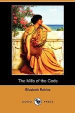 The Mills of the Gods (Dodo Press) - Elizabeth Robins
