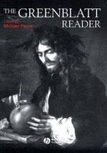 The Greenblatt Reader - Stephen Greenblatt, Michael Payne