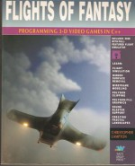 Flights of Fantasy: Programming 3D Video Games in - Christopher F. Lampton