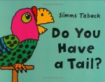 Do You Have a Tail? - Simms Taback