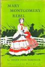 Mary Montgomery, Rebel - Helen F. Daringer, Kate Seredy