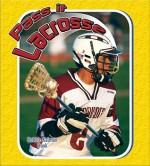 Pass It Lacrosse - John Crossingham, Bobbie Kalman
