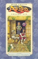 Akiko, Volume 6: Stranded in Komura / Moonshopping - Mark Crilley
