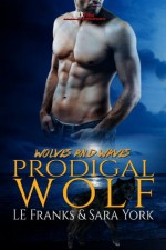 Prodigal Wolf (Wolves and Waves) - LE Franks, Sara York