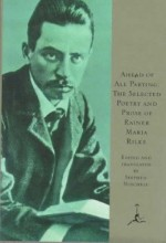 Ahead of All Parting: The Selected Poetry and Prose - Rainer Maria Rilke, Stephen Mitchell