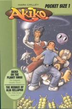 Akiko: The Menace of Alia Rellapor, Volume 1 & Akiko on the Planet Smoo - Mark Crilley