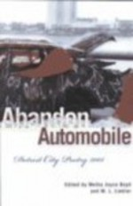 Abandon Automobile: Detroit City Poetry 2001 (African American Life) - M.L. Liebler, Melba Joyce Boyd, Sarah Addae, Saladin Ahmed, Ron Allen, Alise Alousi, Mitzi Alvin, Olivia V. Ambrogio, Alvin Aubert, Irvine Barat, Faraq Z. Bey, Sadio Bey, Terry Blackhawk, Jill Witherspoon Boyer, William Boyer, Donna Brook, James Burdine, Anthony Butts, Mar