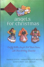 Angels for Christmas - Pamela Griffin, Tamela Hancock Murray, Sandra Petit, Gail Sattler