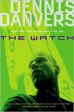 The Watch - Dennis Danvers