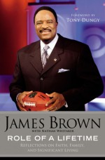 Role of a Lifetime: Reflections on Faith, Family, and Significant Living - James Brown, Tony Dungy, Nathan Whitaker