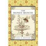The Honey Month - Amal El-Mohtar, Oliver Hunter