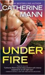 Under Fire - Catherine Mann