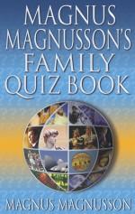 The Family Quiz Book - Magnus Magnusson