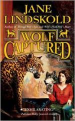 Wolf Captured - Jane Lindskold