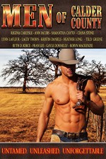 Men of Calder County: Boxed set of 13 Untamed, unleashed, unforgettable tales of love - Regina Carlysle, Ciana Stone, Samanatha Cayto, Ann Jacobs, Lacey Thorn, Heather Long, Lynn LaFleur, Kristin Daniels, Tilly Greene, Ruth D. Kerce, Fran Lee, Gayle Donnelly, Robyn Mackenzie