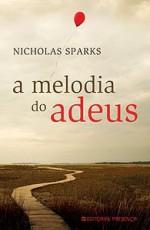 A Melodia do Adeus - Nicholas Sparks, Alice Rocha