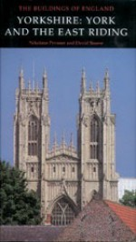 Yorkshire: York And The East Riding - Nikolaus Pevsner