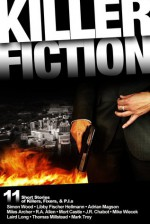 Killer Fiction - Mort Castle, Libby Fischer Hellmann, Adrian Magson, Miles Archer, Mark Troy, Mike Wiecek, R.A. Allen, Laird Long, J.R. Chabot