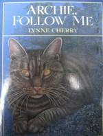 Archie, Follow Me - Lynne Cherry