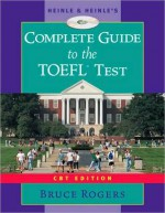 Heinle's Complete Guide to the TOEFL Test, CBT Edition [With CDROM] - Bruce Rogers
