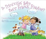 Do Princesses Have Best Friends Forever? - Carmela LaVigna Coyle, Mike Gordon, Carl Gordon