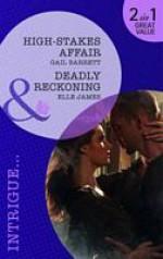 High-Stakes Affair / Deadly Reckoning - Gail Barrett, Elle James