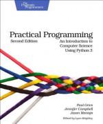 Practical Programming - Paul Gries, Jennifer Campbell, Jason Montojo