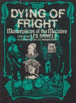 Dying of Fright: Masterpieces of the Macabre - Les Daniels