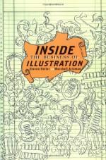Inside the Business of Illustration - Steven Heller, Marshall Arisman