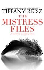 The Mistress Files - Tiffany Reisz