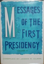 Messages of the First Presidency Vol 4 - James R. Clark