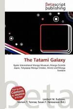 The Tatami Galaxy - Lambert M. Surhone, Mariam T. Tennoe, Susan F. Henssonow