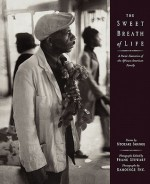 The Sweet Breath of Life: A Poetic Narrative of the African-American Family - Frank Stewart, The Kamoinge Workshop, Ntozake Shange