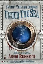 Twenty Trillion Leagues Under The Sea - Mahendra Singh, Adam Roberts